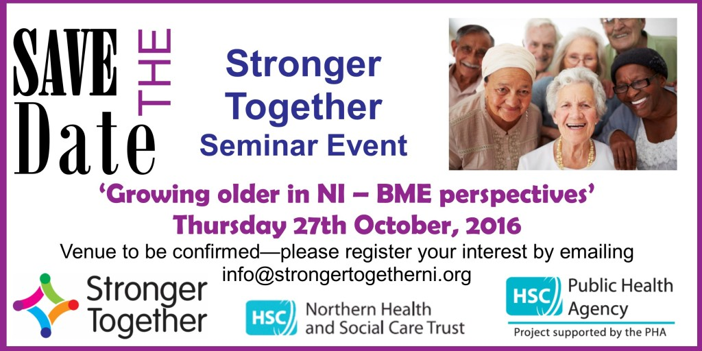 Stronger Together Autumn Seminar: Growing Older in NI - BME perspectives @ To be confirmed | Ballymena | Northern Ireland | United Kingdom